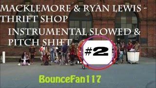 Macklemore & Ryan Lewis - Thrift shop (instrumental remake & pitch shift/slowed)