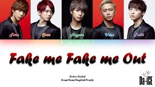 Da-iCE (ダイス) - 'FAKE ME FAKE ME OUT' Lyrics [Color Coded_Kan_Rom_Eng_Vostfr]