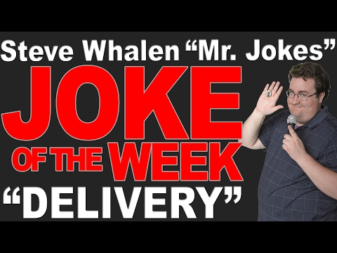 """MR. JOKES"" - JOKE OF THE WEEK - ""Delivery"""
