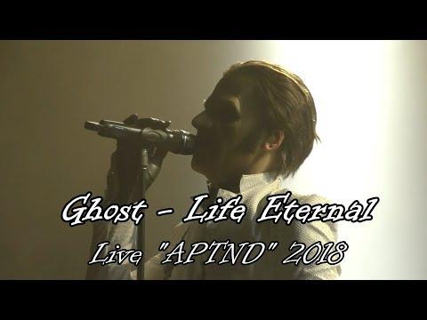 "Ghost - Life Eternal ""Live APTND 2018"" (Multicam + great audio) (Final Version)"