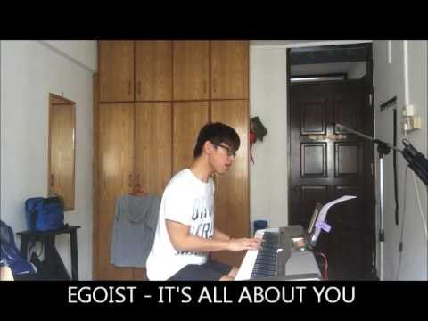 Egoist - It's all about you (Short male Cover)