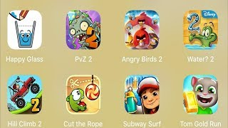 Happy Glass,PVZ 2,Angry Birds 2,Water 2,Hill Climb 2,Cut The Rope,Subway Surfer
