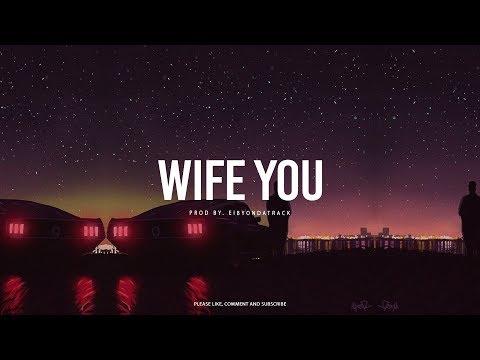Bryson Tiller x Kehlani R&B Soul Type Beat ''Wife You'' | Eibyondatrack