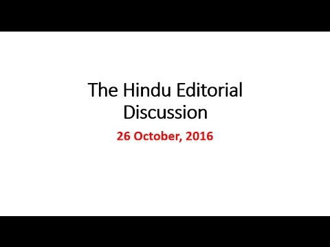 26 October, 2016 The Hindu Editorial Discussion