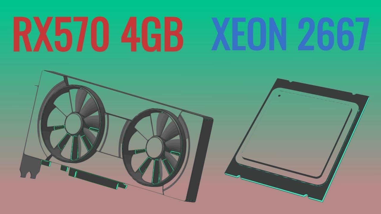 Xeon e5 2667+ RX 570 4gb