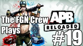 The FGN Crew Plays: APB Reloaded #19 - All about that W (PC)
