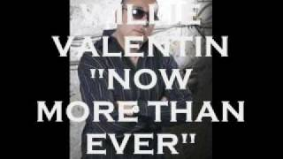 WILLIE VALENTIN--NOW MORE THAN EVER