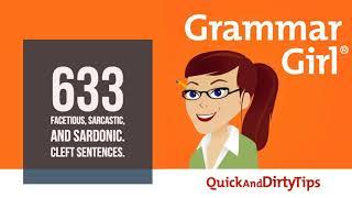 Grammar Girl #633: Facetious, Sarcastic, and Sardonic. Cleft Sentences.