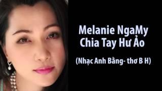 Melanie NgaMy (TrungTâm Asia) hát Chia Tay Hư Ảo (Thơ B.H. Nhạc Anh Bằng)