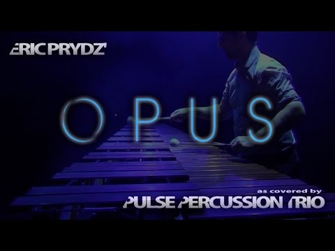 Opus, Eric Prydz - cover by Pulse Percussion Trio
