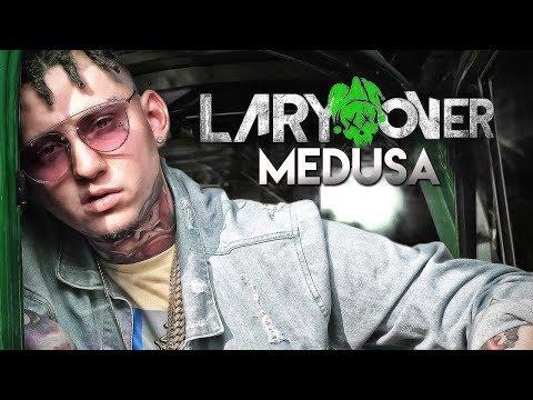 Lary Over - Medusa (Letra) MUSIC BLOG