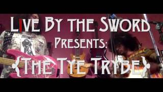 Live By The Sword - The Tye Trybe