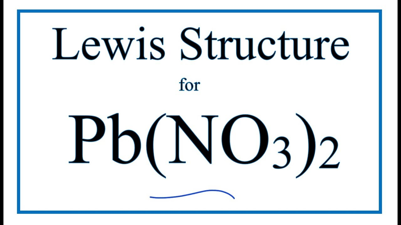 how to draw the lewis dot structure for pb no3 2 lead ii nitrate [ 1280 x 720 Pixel ]