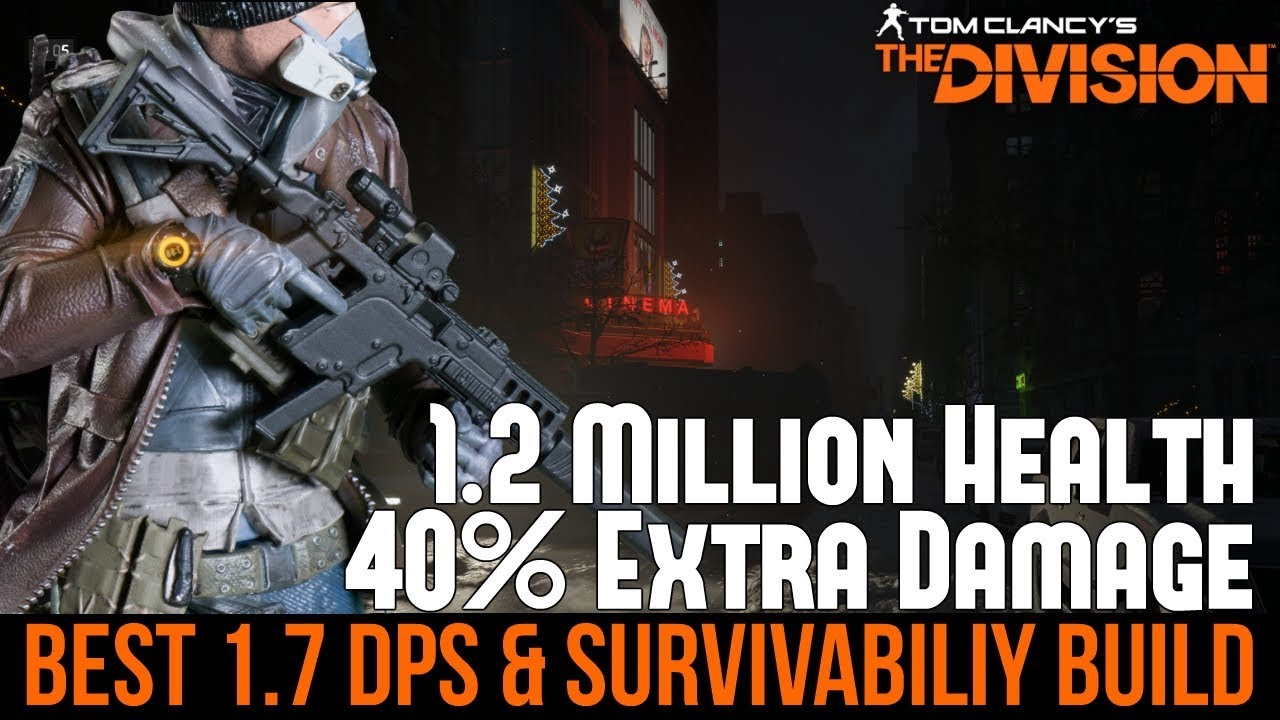 The Division Best 1 7 Dps And Survivability Build 1 2 Million Health 40 Extra Damage Youtube