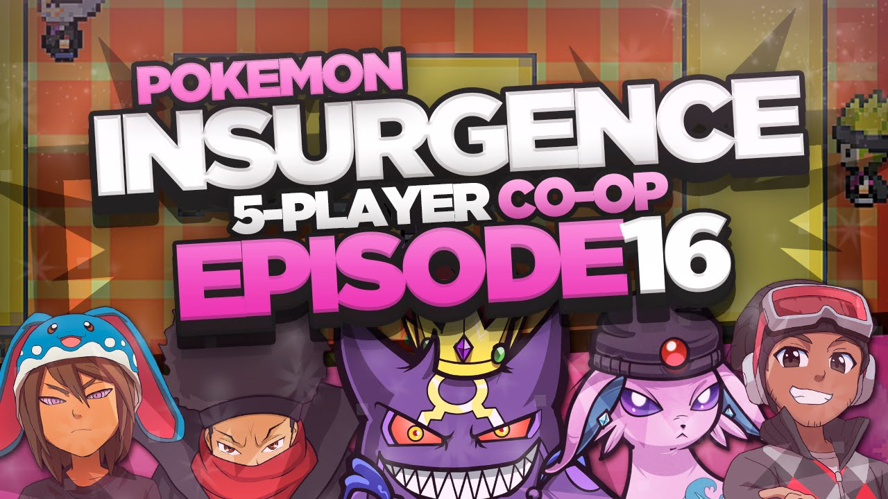 Pokémon Insurgence 5-Player Randomized Nuzlocke - Ep 16