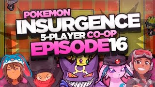 "Pokémon Insurgence 5-Player Randomized Nuzlocke - Ep 16 ""NORA. IS. RUDE."""