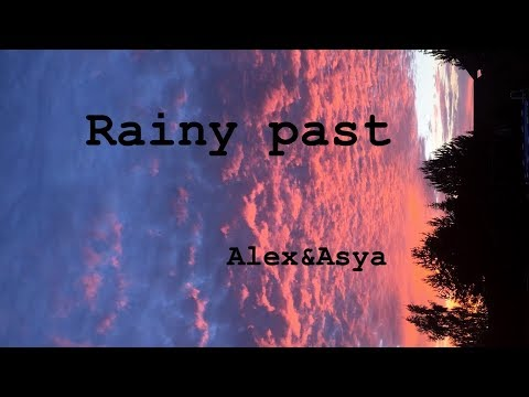 Alex K - Rainy Past ft. organic Asya