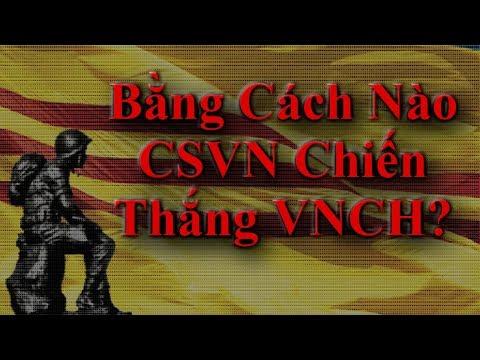 Bằng Cách Nào Việt Cộng Đã Thắng Được Việt Nam Cộng Hòa ?