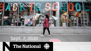 CBC News: The National | Sept. 7, 2020 | Canada reaches COVID-19 crossroads; The future of school