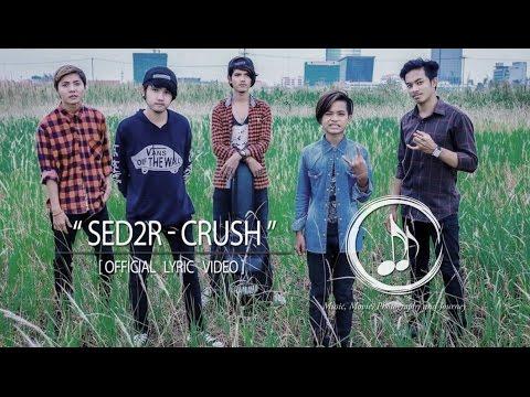 SED2R - CRUSH [ Official Lyric Video ]