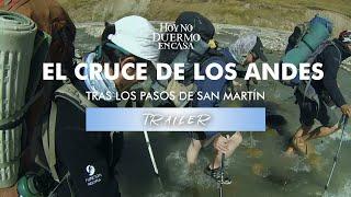 El CRUCE DE LOS ANDES | Trailer | Hoy No Duermo en Casa