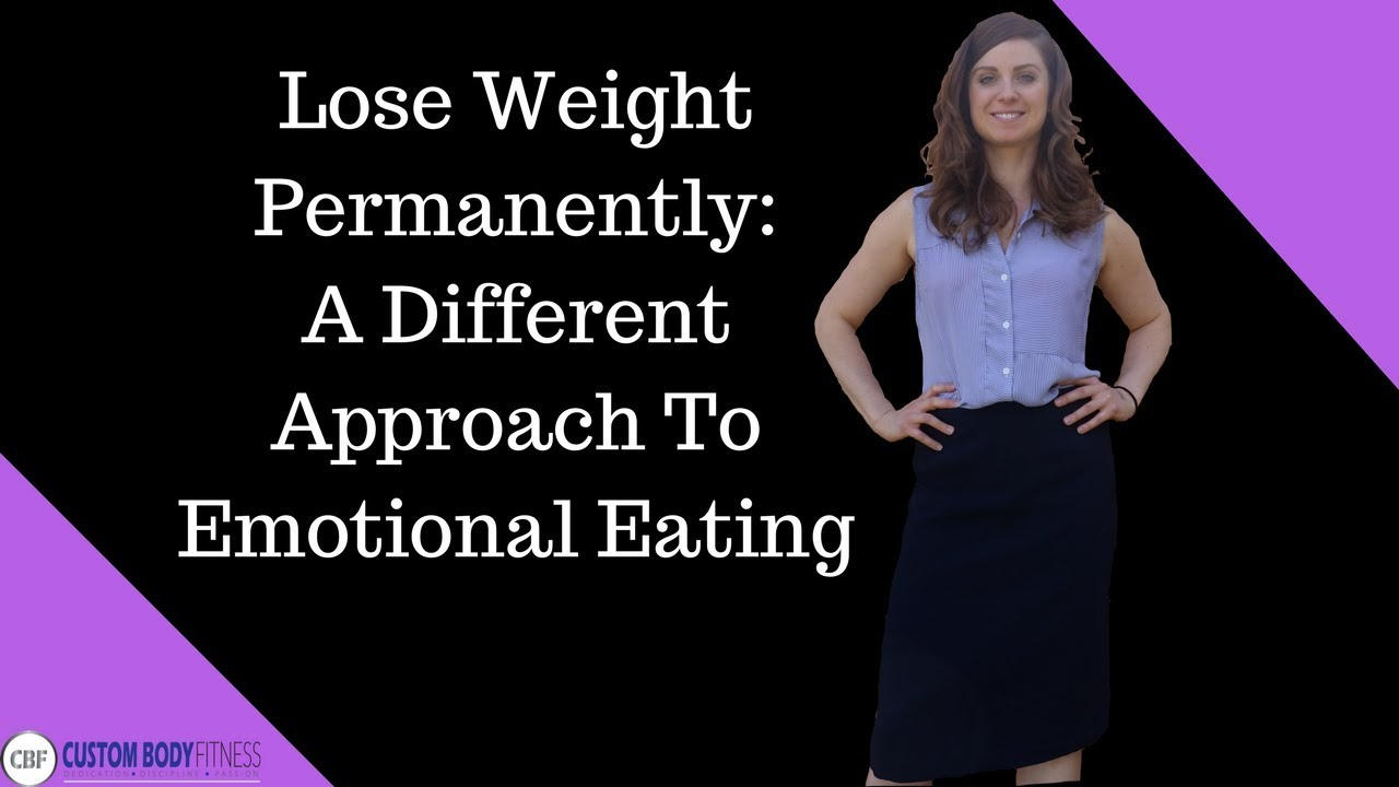 Lose Weight Permanently: A Different Approach To Emotional Eating