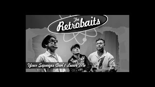 The Retrobaits 'Your Squeezes Don't Leave Me' Tuffjam Films (Official Music Video)