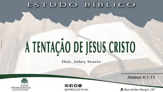 Estudo Bíblico   A tentação de Jesus Cristo   Mateus 4:1-11