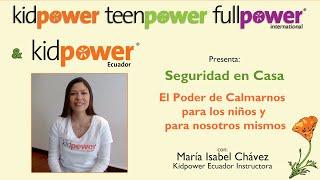 Seguridad en Casa - María Isabel Chávez: El Poder de Calmarnos para los niños y para nosotros mismos