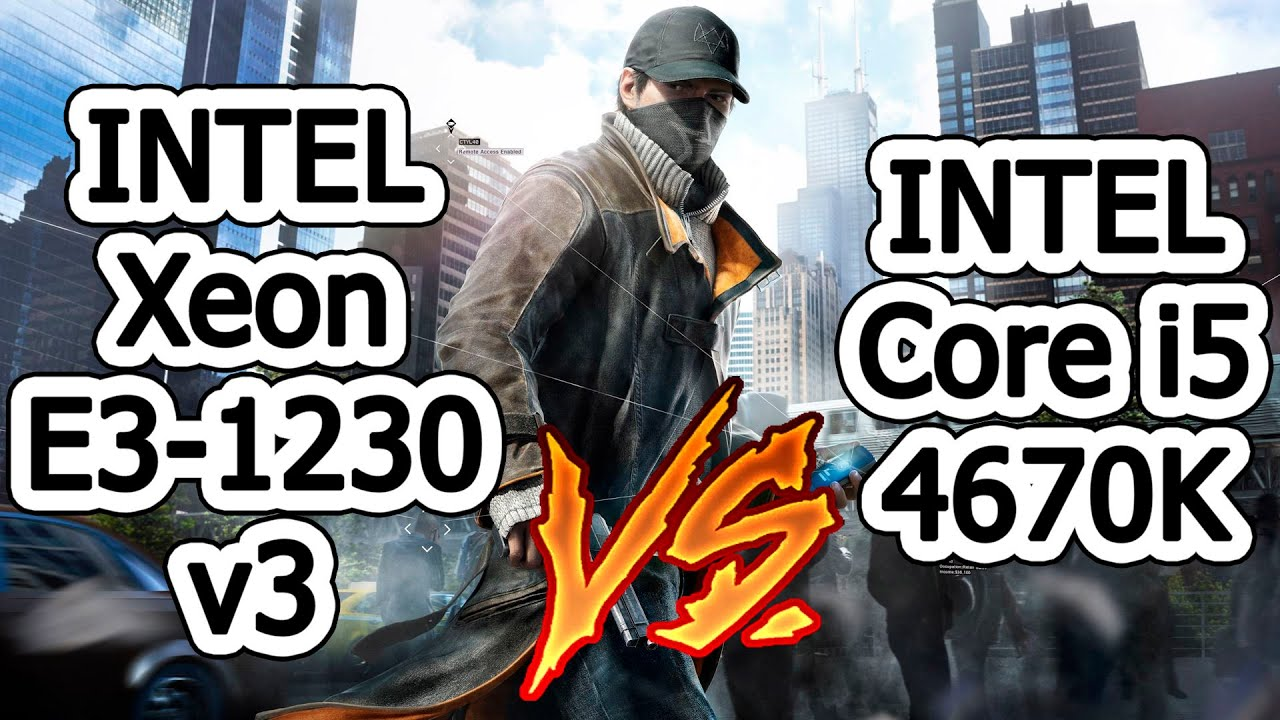 intel xeon e3 1230 v3 vs intel core i5 4670k watch dogs youtube. Black Bedroom Furniture Sets. Home Design Ideas
