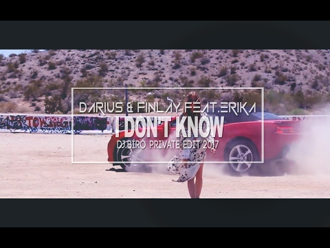 Darius & Finlay Feat.Erika - I Don't Know (Dj.Bíró Private Edit�)