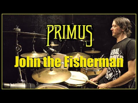 PRIMUS - John The Fisherman - Drum Cover
