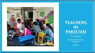Lecture# 16: Teacher in Pakistan || Teachers Education || B.ed 2.5 || Online lecture || education