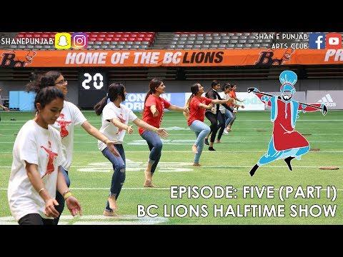 Episode Five [Part I]   BC Lions Half-Time Show   Vancouver