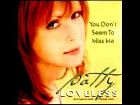Patty Loveless You Dont Seem To Miss Me Youtube