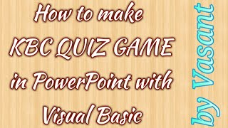 How to make KBC QUIZ GAME show in PowerPoint with Visual Basic Part-1
