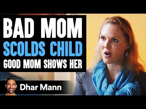 Bad Mom Scolds Her Child, Good Mom Teaches Her A Lesson   Dhar Mann