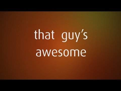 Barney Stinson - That Guy's Awesome [Lyric Video]