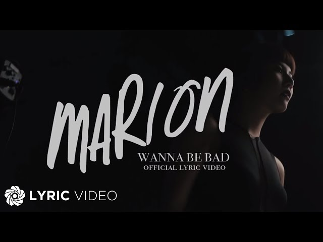 marion-wanna-be-bad-official-lyric-video-abs-cbn-starmusic