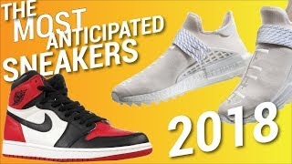 MOST ANTICIPATED SNEAKER RELEASES OF 2018