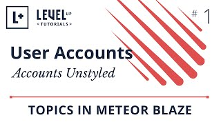 User Accounts in Meteor #1 - Accounts Unstyled