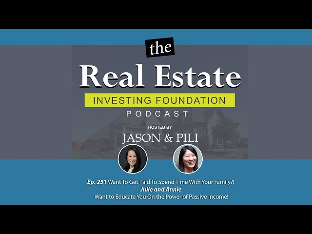 Ep. 251 Want To Get Paid To Spend Time With Your Family? Julie and Annie