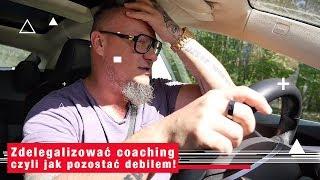 #1000marzeń - 12 - Zdelegalizować coaching.. czyli jak pozostać debilem!