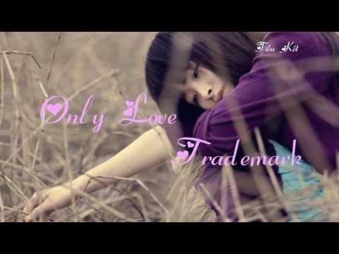Only Love || Trademark || EngSub ♥ VietSub ♥ Kara ♥ Trans