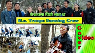 Pokhara Ma Timro Naam Cha by Manish Shrestha M.S.Troops Dancing Crew Cover Video 2018
