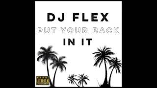 DJ Flex - Put Your Back In It (Afrobeat)