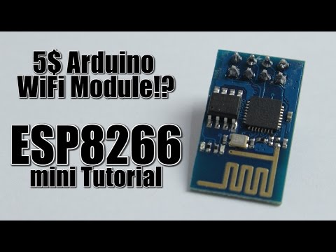 5$ Arduino WiFi Module!? ESP8266 Mini Tutorial/Review