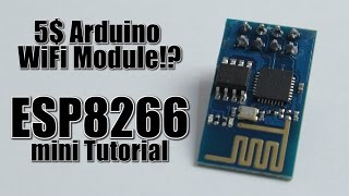 5$ Arduino WiFi Module!? ESP8266 mini Tutorial/Review(, 2014-11-09T09:13:00.000Z)