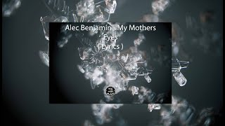 Alec Benjamin - My Mothers Eyes ( Lyrics)