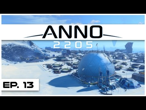 Anno 2205 - Ep. 13 - Arctic Base Refurb! - Let's Play - Anno 2205 Gameplay
